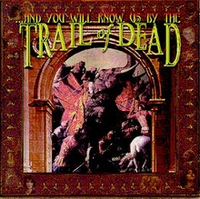 And You Will Know Us By The Trail Of The Dead