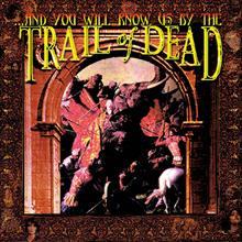 ...And You Will Know Us By The Trail Of Dead (Re-Issue 2013)